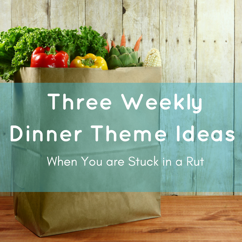 three-weekly-dinner-theme-ideas