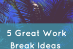 5-great-work-break-ideas