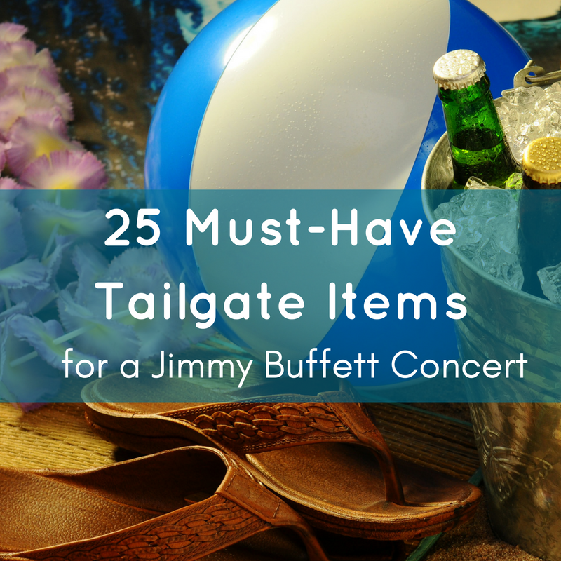 25 Must-Have Tailgate Items for a Jimmy Buffett Concert - Piratude