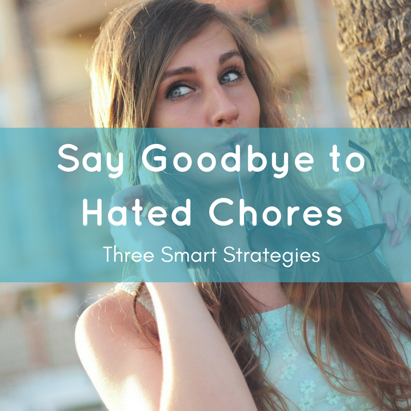 say-goodbye-to-hated-chores